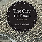 The City in Texas: A History | David G. McComb