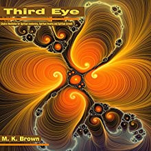 Third Eye: Chakra Meditation for Spiritual Awakening, Spiritual Healing, and Spiritual Growth (       UNABRIDGED) by M. K. Brown Narrated by Anna Winters