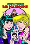 Betty & Veronica: Bad Boy Trouble Volume 1