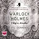 Warlock Holmes - A Study in Brimstone Audiobook by G. S. Denning Narrated by Robert Garson