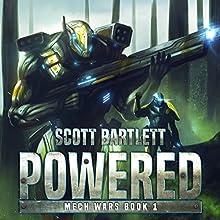 Powered: Mech Wars Book 1 Audiobook by Scott Bartlett Narrated by Mark Boyett