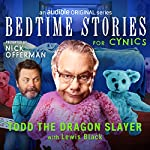 Ep. 7: Todd the Dragon Slayer with Lewis Black | Nick Offerman,Lewis Black,Dave Hill