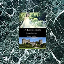 A Lost Memory Audiobook by Lizzy Stevens, Steve Miller Narrated by Philip Kramer