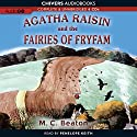 Agatha Raisin and the Fairies of Fryfam: An Agatha Raisin Mystery, Book 10 (       UNABRIDGED) by M. C. Beaton Narrated by Penelope Keith