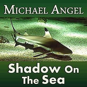 Shadow on the Sea | [Michael Angel]