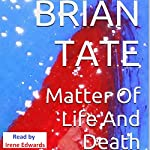 Matter of Life and Death | Brian Tate