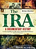 The IRA - A Documentary History: 1916-2005