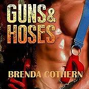 Guns & Hoses | [Brenda Cothern]