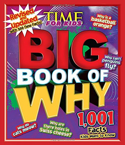 Time for Kids Big Book of Why (Revised and Updated): 1,001 Facts Kids Want to Know (Time Kids compare prices)