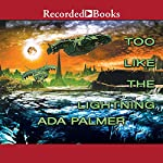 Too Like the Lightning: Terra Ignota, Book 1 | Ada Palmer