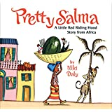 Pretty Salma: A Little Red Riding Hood Story from Africa