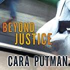 Beyond Justice Hörbuch von Cara C. Putman Gesprochen von: Siiri Scott
