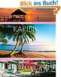Highlights Karibik: Die 50 Ziele, die...