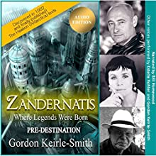 Zandernatis: Pre-Destination: Where Legends Were Born, Book 1 Audiobook by Gordon Keirle-Smith Narrated by Bill Homewood, Estelle Kohler, Gordon Keirle-Smith