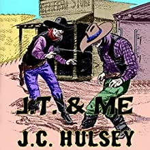 J.T. & Me (       UNABRIDGED) by J.C. Hulsey Narrated by J.C. Hulsey