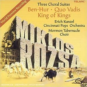 Three Choral Suites - Ben Hur, Quo Vadis & King of Kings
