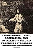 img - for Pathological Lying, Accusation, and Swindling-A Study in Forensic Psychology book / textbook / text book