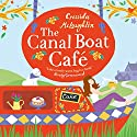 The Canal Boat Café Audiobook by Cressida McLaughlin Narrated by Jessica Ball