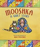 Julie Paschkis Mooshka, a Quilt Story
