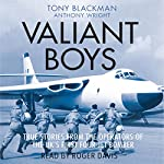 Valiant Boys: True Stories from the Operators of the UK's First Four-Jet Bomber | Tony Blackman,Anthony Wright