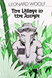 The Village in the Jungle (0195630343) by Leonard Woolf