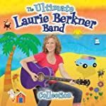 The Ultimate Laurie Berkner Band Coll...