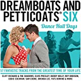 Dreamboats and Petticoats 6 - Dancehall Days [Explicit]