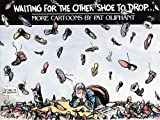 Waiting for the Other Shoe to Drop...: More Cartoons by Pat Oliphant (0836217659) by Oliphant, Pat