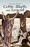 Celtic Myth and Legend (Celtic, Irish) (0486425118) by Squire, Charles
