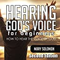 Hearing God's Voice: How to Hear the Voice of God Audiobook by Mary Solomon Narrated by Martin James