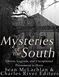 img - for Mysteries of the South: Ghosts, Legends, and Unexplained Phenomena in Dixie book / textbook / text book