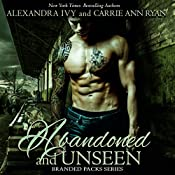 Abandoned and Unseen | Carrie Ann Ryan, Alexandra Ivy
