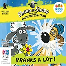 Shaun the Sheep: Pranks a Lot! Audiobook by Martin Howard Narrated by Justin Fletcher