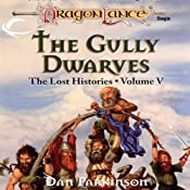 The Gully Dwarves: Dragonlance: Lost Histories, Book 5 | [Dan Parkinson]
