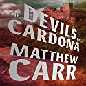 The Devils of Cardona Audiobook by Matthew Carr Narrated by Robertson Dean
