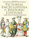 Pictorial Encyclopedia of Historic Costume: 1200 Full-Color Figures