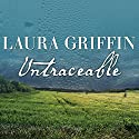 Untraceable: Tracers, Book 1 (       UNABRIDGED) by Laura Griffin Narrated by Talmadge Ragan