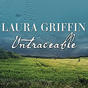 Untraceable: Tracers, Book 1 | [Laura Griffin]