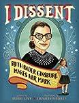 I Dissent: Ruth Bader Ginsburg Makes...