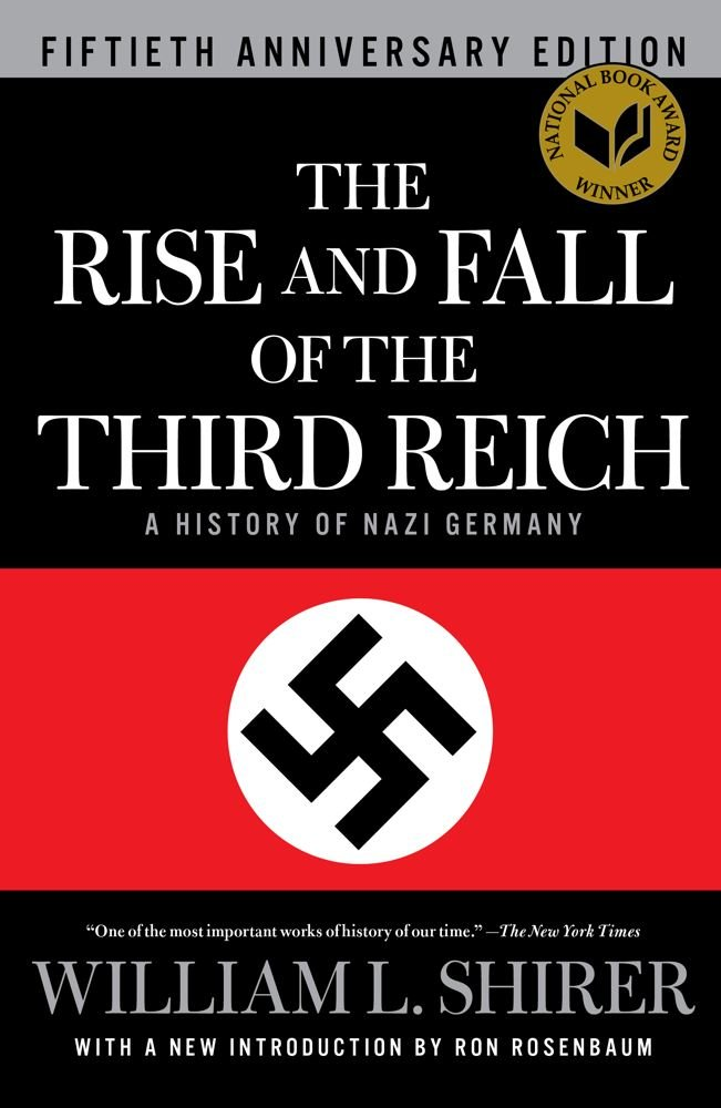 The Rise and Fall of the Third Reich...a History of Nazi Germany, William L. Shirer