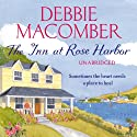 The Inn at Rose Harbour (       UNABRIDGED) by Debbie Macomber Narrated by Lorelei King
