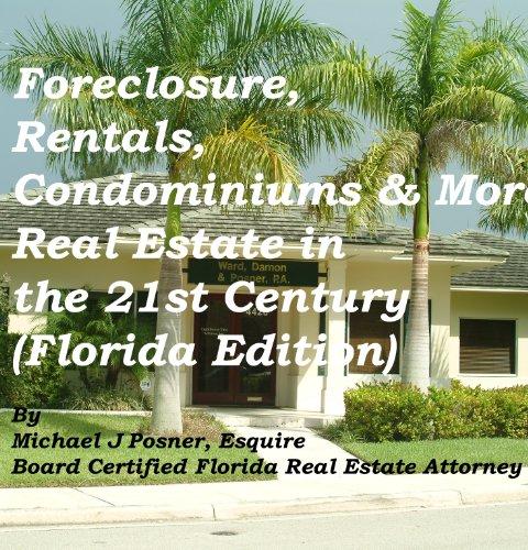 Foreclosure, Rentals,  Condominiums & More Real Estate in  the 21st Century PDF