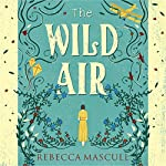 The Wild Air | Rebecca Mascull