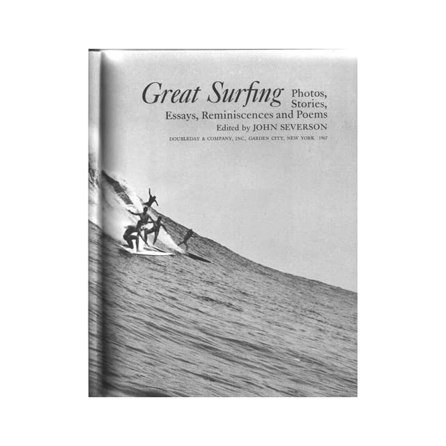 Great Surfing Photos, Stories, Essays, Reminiscences and Poems