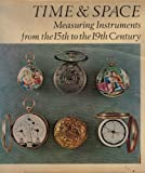 img - for Time and Space: Measuring Instruments from the 15th to the 19th Century book / textbook / text book