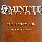 5 Minute Mystery - The Liberty Gun | [Randy Godwin]