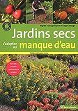 echange, troc Brigitte Lapouge-Déjean, Serge Lapouge - Jardins secs : S'adapter au manque d'eau