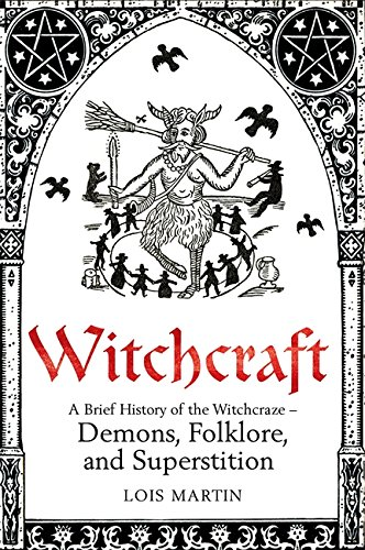 A Brief History of Witchcraft (Brief Histories)
