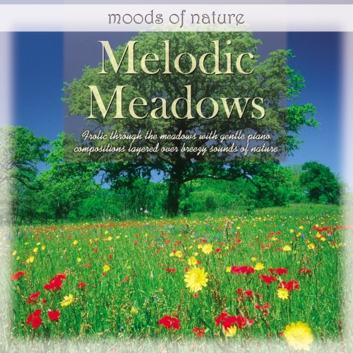 Moods Of Nature: Melodic Meadows by Benny Weinbeck
