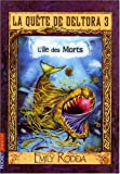 echange, troc Emily Rodda - La quête de Deltora 3, Tome 3 : L'île des morts